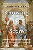 Image of Knowing the Score: What Sports Can Teach Us About Philosophy (And What Philosophy Can Teach Us About Sports)