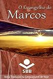 O Evangelho de Marcos: Edição Literária, Nova Tradução na Linguagem de Hoje (O Livro dos livros)