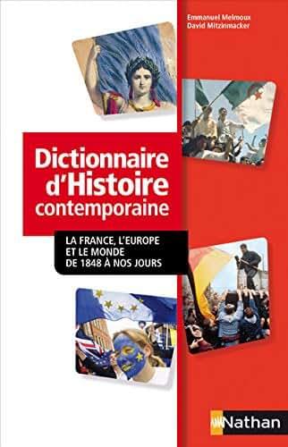 Dictionnaire d'histoire contemporaine : La France, l'Europe et le monde de 1848 à nos jours