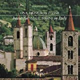 One Hundred & One Beautiful Small Towns of Italy [101 BEAUTIFUL SMALL TOWNS OF I]