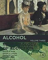 Alcohol: Neurobiology of Addiction (Volume 3) (Neurobiology of Addiction Series, Volume 3)