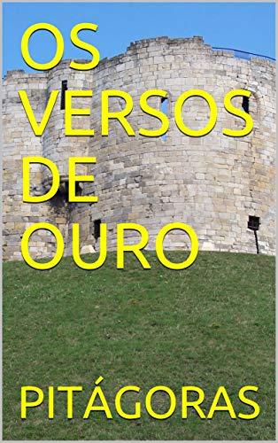 OS VERSOS DE OURO (Portuguese Edition)