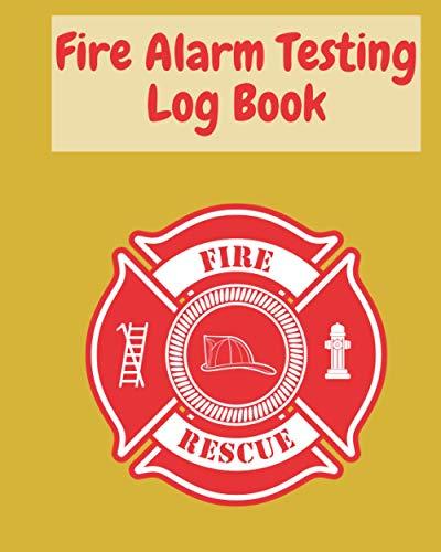 Fire Alarm Testing Log Book:: Keeper