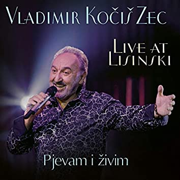 Pjevam I Živim (Live At Lisinski)