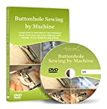 Buttonhole Sewing with Machines Using Buttonhole Feet - Video Lesson on DVD