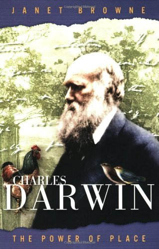 Charles Darwin: The Power of Place by Janet Browne