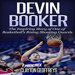 Devin Booker: The Inspiring Story of One of Basketball's Rising Shooting Guards audiobook cover art