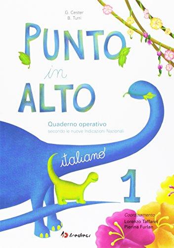 Punto in alto. Italiano. Per la Scuola elementare (Vol. 1)