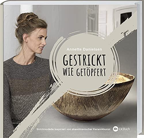 Gestrickt wie getöpfert: Strickmodelle inspiriert von skandinavischer Keramikkunst