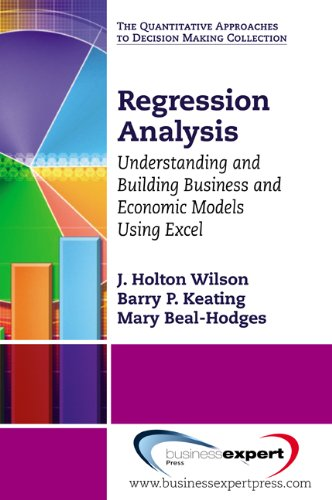 Regression Analysis: Understanding and Building Business and Economic Models Using Excel (English Edition)
