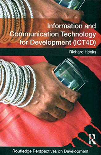 Download Information and Communication Technology for Development (ICT4D) (Routledge Perspectives on Development) 1138101818