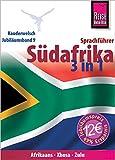 Reise Know-How Sprachführer Südafrika 3 in 1: Afrikaans, Xhosa, Zulu - Wort für Wort: Kauderwelsch-Jubiläumsband 9