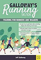 Galloway's 5k/10k Running: Training for Runners and Walkers