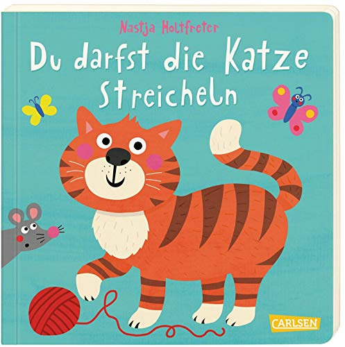 Du darfst die Katze streicheln: Ein lustiges Mitmachbuch ab 18 Monaten
