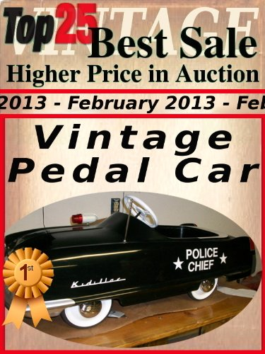 Top25 Best Sale - Higher Price in Auction - February 2013 - Pedal Car (Top25 Best Sale Higher Price in Auction Book 32) (English Edition)