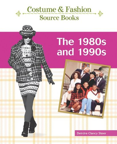 The 1980s and 1990s (Costume and Fashion Source Books)
