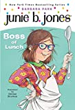 Junie B. Jones #19:  Boss of Lunch