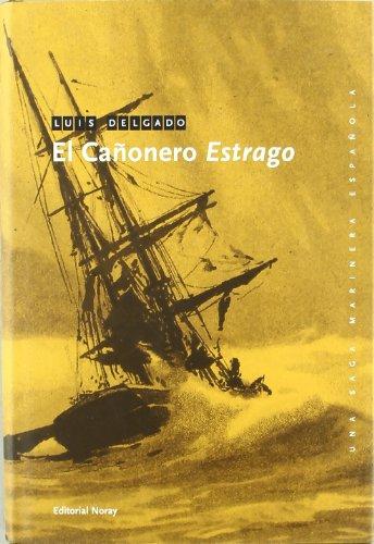 El cañonero Estrago (Una saga marinera española)