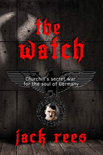 The Watch: Churchill's Secret War For The Soul Of Germany