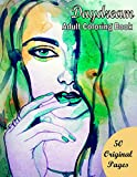 Daydream Adult Coloring Book: 50 Original Coloring Page (Amazing Coloring Book for Teens and Adults )