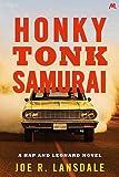 Honky Tonk Samurai: Hap and Leonard Book 9