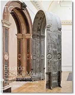 Eduardo Souto de Moura. (2) Equipamientos y proyectos urbanos 2004- 2019 (TC Cuadernos)