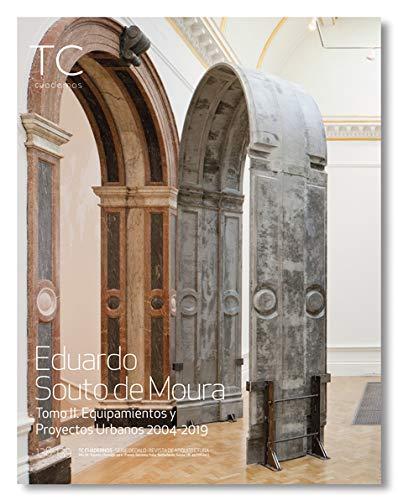 Eduardo Souto de Moura. (2) Equipamientos y proyectos urbanos 2004- 2019