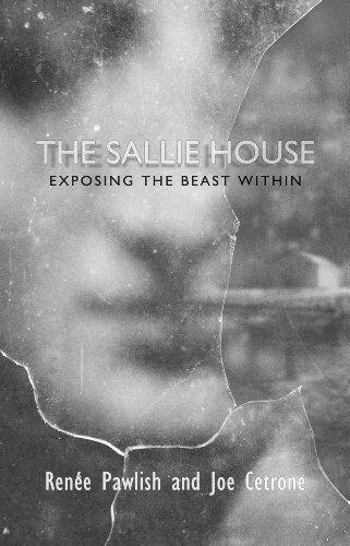 The Sallie House: Exposing the Beast Within by [Renée Pawlish, Joe Cetrone]