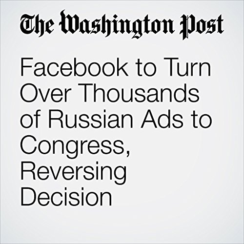 Facebook to Turn Over Thousands of Russian Ads to Congress, Reversing Decision copertina