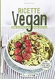 Ricette vegan. Guida illustrata alla cucina vegetale (Copertina flessibile)