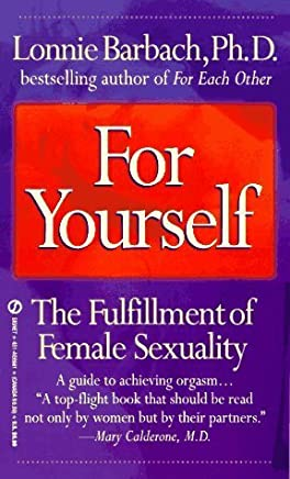 For Yourself: The Fulfillment of Female Sexuality (Signet) by Barbach, Lonnie (1995) Mass Market Paperback