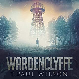 Wardenclyffe                   By:                                                                                                                                 F. Paul Wilson                               Narrated by:                                                                                                                                 Eric G. Dove                      Length: 4 hrs and 17 mins     6 ratings     Overall 5.0