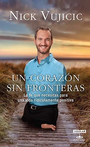 Un Corazón Sin Fronteras / Limitless: Devotions for a Ridiculously Good Life: La Fe Que Necesitas Para Una Vida Ridiculamente Positiva = A Heart Witho (Aguilar Fontanar)