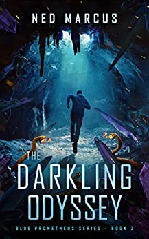 The Darkling Odyssey (Blue Prometheus Series Book 2) by [Ned Marcus]