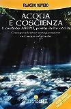 Acqua e coscienza. Il metodo Arepo, porta delle stelle. Consapevolezza e autoguarigione nell'acqua vitalizzata
