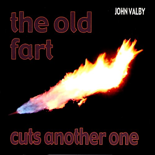 The Old Fart Cuts Another One audiobook cover art