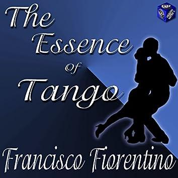 The Essence Of Tango: Francisco Fiorentino