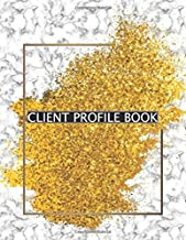 CLIENT PROFILE BOOK: A - Z Alphabetical Tabs Record Log Book Customer Tracking For Salon Nail Hair Personal Notes Information