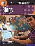 Blogs (21st Century Skills Innovation Library: Innovation in Entertainment) (English Edition)