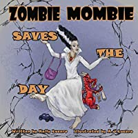 Zombie Mombie Saves the Day