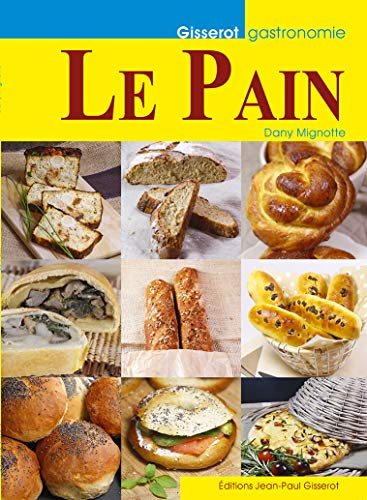 Le pain (Gisserot Gastronomie) (French Edition)
