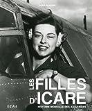 Les filles d'Icare - Histoire mondiale des aviatrices