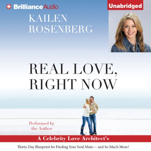 Real Love, Right Now     A Celebrity Love Architect's Thirty-Day Blueprint for Finding Your Soul Mate - and So Much More!              By:                                                                                                                                 Kailen Rosenberg                               Narrated by:                                                                                                                                 Kailen Rosenberg                      Length: 6 hrs and 35 mins     3 ratings     Overall 3.7