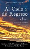 Al Cielo y de Regreso (To Heaven & Back): EL VIAJE DE UN SACERDOTE CATÓLICO ROMANO (Spanish Edition)