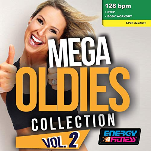 Mega Oldies Collection Vol. 2 (Mixed Compilation for Fitness & Workout - 128 BPM - 32 Count - Ideal for Step & Body Workout)