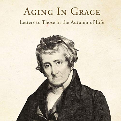 Aging in Grace: Letters to Those in the Autumn of Life audiobook cover art