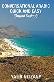Conversational Arabic Quick and Easy: Omani Arabic Dialect, Oman, Muscat, Travel to Oman, Oman Travel Guide, Omani Dialect