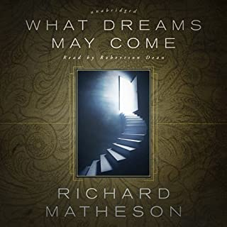 What Dreams May Come                   By:                                                                                                                                 Richard Matheson                               Narrated by:                                                                                                                                 Robertson Dean                      Length: 8 hrs and 32 mins     521 ratings     Overall 4.3