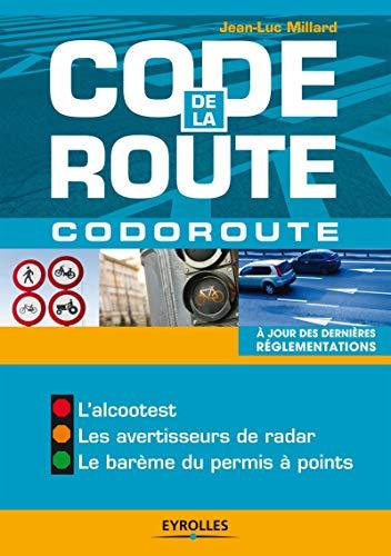 Code de la route - Codoroute. A jour des dernières réglementations. L alcootest. Les avertisseurs de radar. Le barème du permis à point.