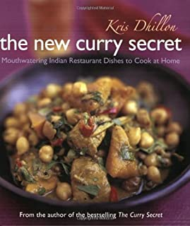 The New Curry Secret by Dhillon, Kris (2009) Paperback